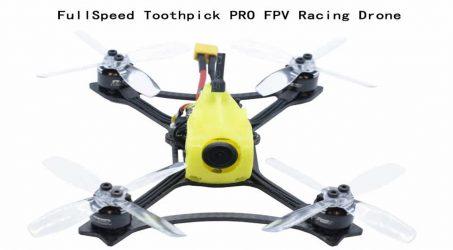 FullSpeed Toothpick PRO FPV Racing Drone