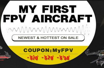 My First FPV Aaircraft – Discount $10 OFF, $20 OFF, $30 OFF